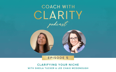 Episode 5: [Coaching Call] Clarifying Your Niche with Sheila Tucker