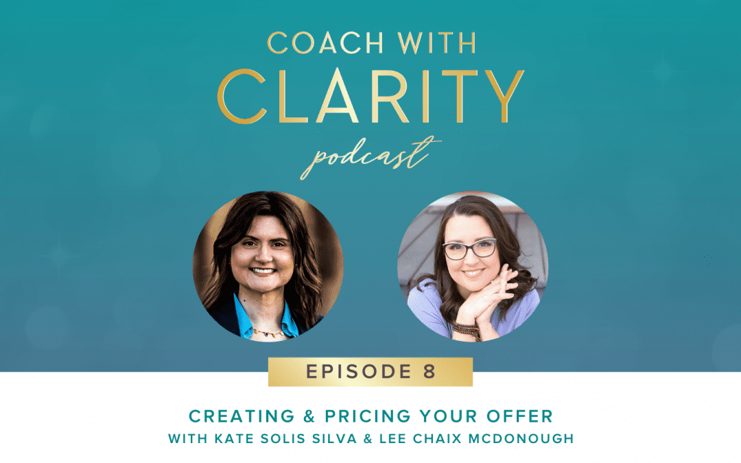 Coach with Clarity Podcast - Creating & Pricing Your Offer