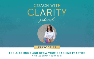 Episode 13: Tools to Build and Grow Your Coaching Business