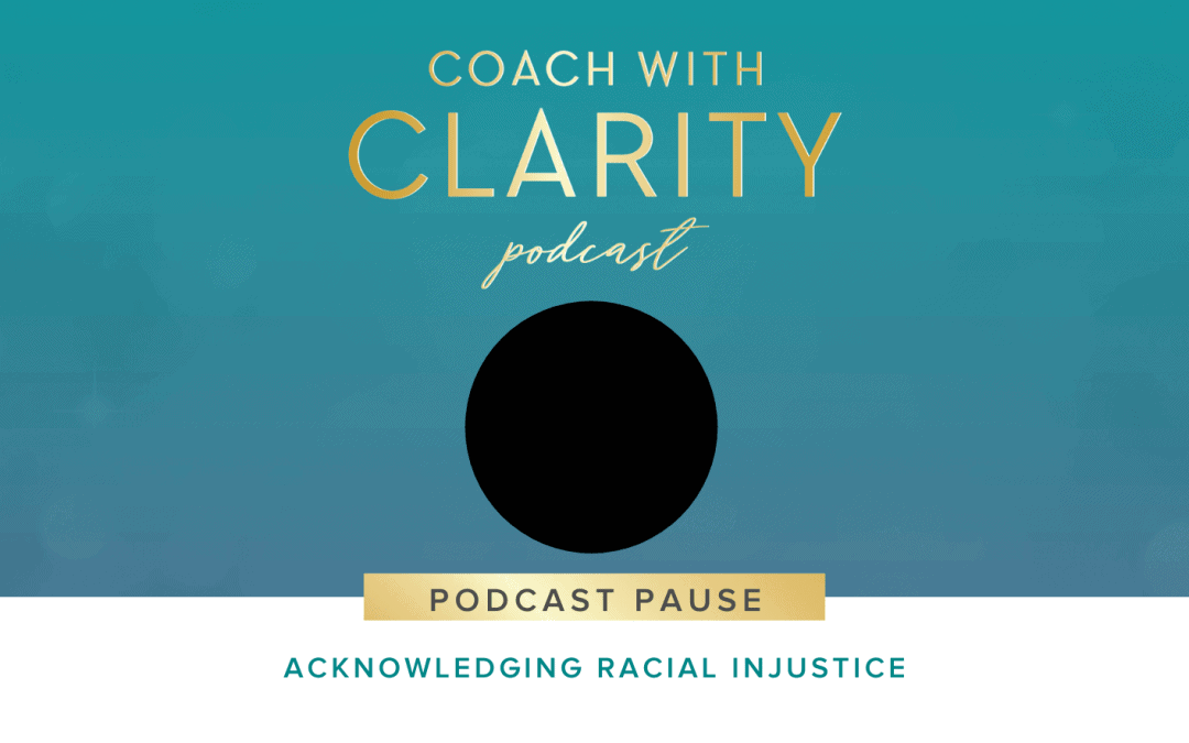Coach with Clarity - Acknowledging Racial Injustice