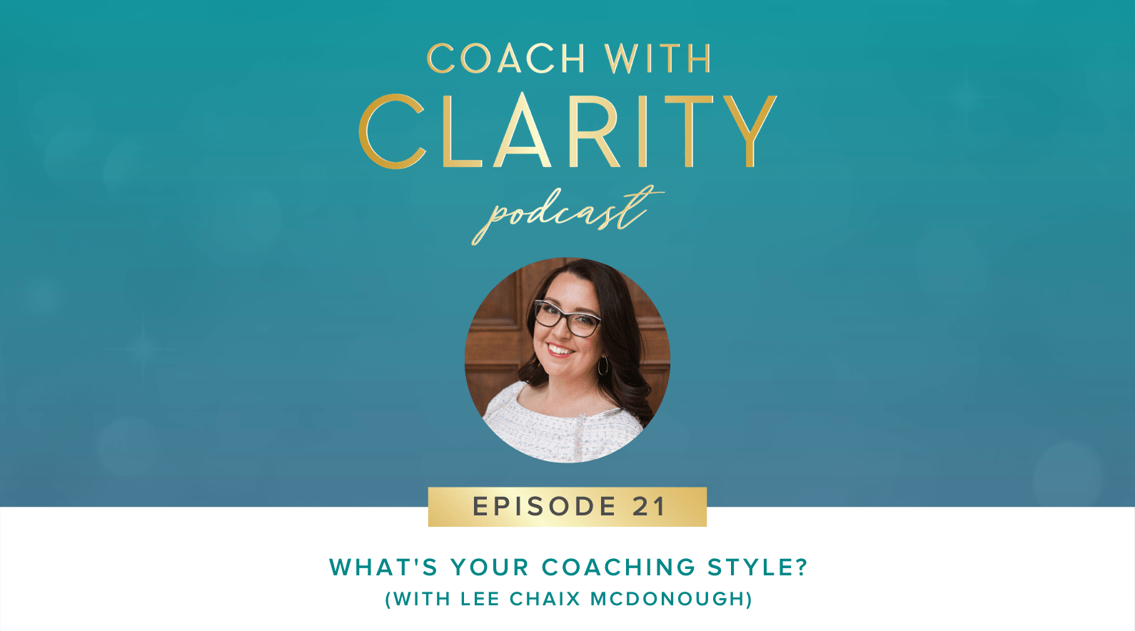 Coach with Clarity Podcast - Coaching Through Shame