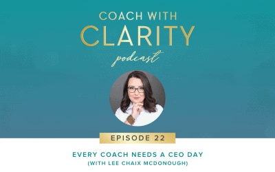Episode 22: Every Coach Needs a CEO Day