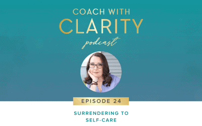 Episode 24: Surrendering to Self-Care