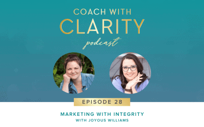 Episode 28: [Coaching Call] Marketing with Integrity with Joyous Williams