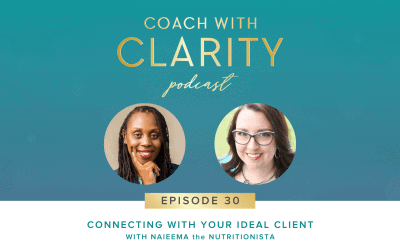 Episode 30: [Coaching Call] Connecting with Your Ideal Client with Naieema the Nutritionista