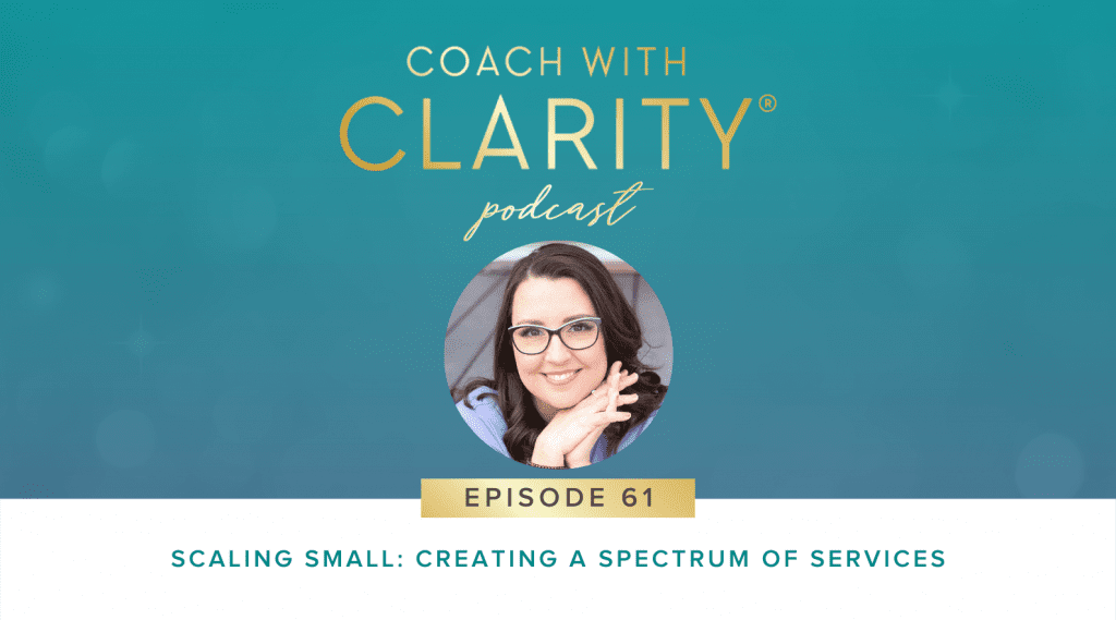 Spectrum of Services Coach with Clarity Podcast
